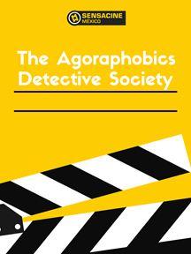 The Agoraphobics Detective Society