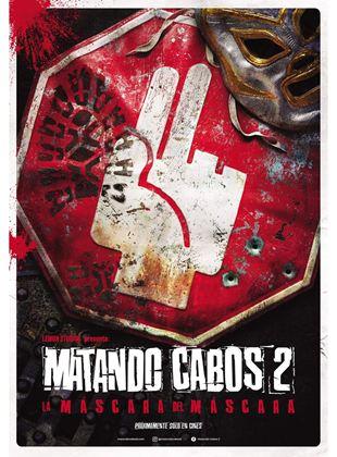 Matando Cabos 2. La venganza de Mascarita