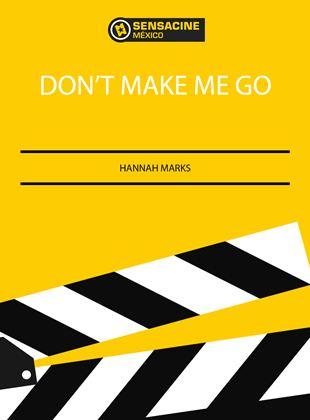 Don't Make Me Go