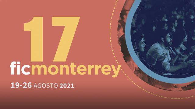 FIC Monterrey 2021: La nueva edición del festival está por comenzar y aquí te contamos todo lo que necesitas saber